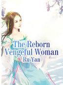 The Reborn Vengeful Woman