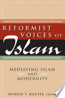 Reformist Voices Of Islam  Mediating Islam And Modernity