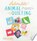 Adorable Animal Quilting Book