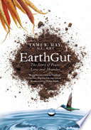Earthgut The Story Of Peace Love And Microbes