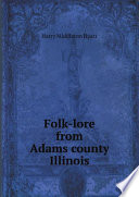 Folk lore from Adams county  Illinois