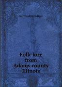 Folk lore from Adams county  Illinois