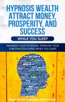 Hypnosis Wealth Attract Money, Prosperity And Success While You Sleep