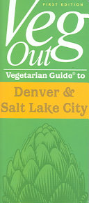 Vegetarian Guide to Denver and Salt Lake City