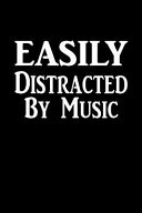 Easily Distracted by Music