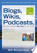 Blogs Wikis Podcasts And Other Powerful Web Tools For Classrooms Book