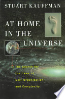 """At Home in the Universe: The Search for Laws of Self-organization and Complexity"" by Stuart Kauffman, Stuart A. Kauffman"
