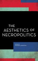 The Aesthetics of Necropolitics