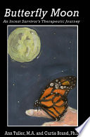 Butterfly Moon An Incest Suvivor's Therapeutic Journey