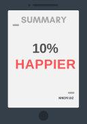 Summary: 10 % Happier