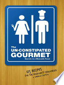 The Un Constipated Gourmet