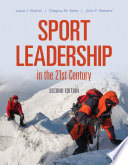 """Sport Leadership in the 21st Century"" by Laura J. Burton, Gregory M. Kane, John F. Borland"