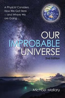 Our Improbable Universe