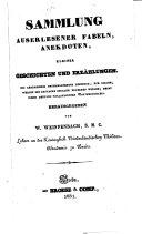 Sammlung auserlesener Fabeln, Anekdoten, kleiner Geschichten und Erzählungen. Ein Lesebuch, für solche, welche die deutsche Sprache erlernen wollen; nebst einem deutsch-holländischen Wörterbüchlein, etc