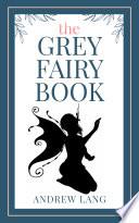 The Grey Fairy Book Book