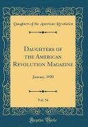 Daughters of the American Revolution Magazine  Vol  54