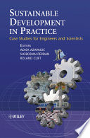"""""""Sustainable Development in Practice: Case Studies for Engineers and Scientists"""" by Adisa Azapagic, Slobodan Perdan, Roland Clift"""