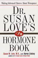 Dr  Susan Love s Hormone Book