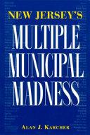 New Jersey s Multiple Municipal Madness