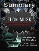 A 29 Minutes Summary of Elon Musk