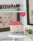 Sew Illustrated - 35 Charming Fabric and Thread Designs