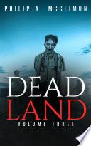 Dead Land Volume Three Book PDF