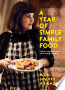 """""""A Year of Simple Family Food"""" by Julia Busuttil Nishimura"""