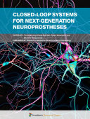 Closed Loop Systems for Next Generation Neuroprostheses