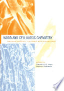 Wood and Cellulosic Chemistry  Revised  and Expanded