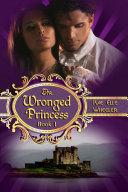 The Wronged Princess - book i