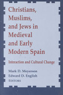 Christians  Muslims  and Jews in Medieval and Early Modern Spain