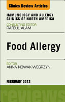 Food Allergy  An Issue of Immunology and Allergy Clinics   E Book
