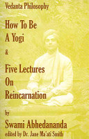 How to Be a Yogi and Five Lectures on Reincarnation