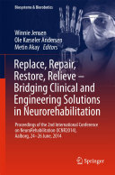 Replace  Repair  Restore  Relieve     Bridging Clinical and Engineering Solutions in Neurorehabilitation