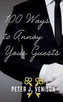 100 Ways To Annoy Your Guests