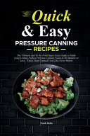Quick   Easy Pressure Canning Recipes