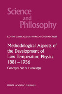 Methodological Aspects of the Development of Low Temperature Physics 1881–1956