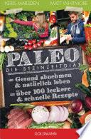 Paleo - Die Steinzeitdiät  : Gesund abnehmen und natürlich leben - Über 100 leckere und schnelle Rezepte