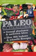 Paleo - Die Steinzeitdiät: Gesund abnehmen und natürlich leben - ...