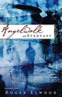 Angelwalk & Stedfast