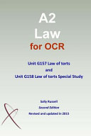 A2 Law for OCR Unit G157 Law of Torts and Unit G158 Law of Torts Special Study