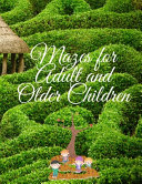Mazes for Adult and Older Children