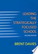Leading the Strategically Focused School