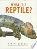 Read Online What Is a Reptile? For Free