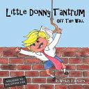 Little Donny Tantrum