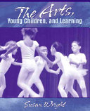 The Arts  Young Children  and Learning