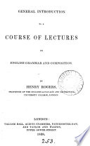 General introduction to a course of lectures on English grammar and composition