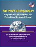 Indo-Pacific Strategy Report - Preparedness, Partnerships, and Promoting a Networked Region, 2019 DoD Report, China as Revisionist Power, Russia as Revitalized Malign Actor, North Korea as Rogue State