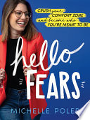 """""""Hello, Fears: Crush Your Comfort Zone and Become Who You're Meant to Be"""" by Michelle Poler"""