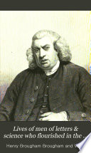 Lives of Men of Letters & Science who Flourished in the Time of George III.